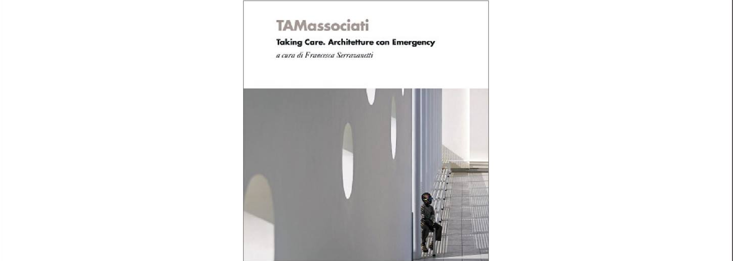Taking Care. Architetture con Emergency